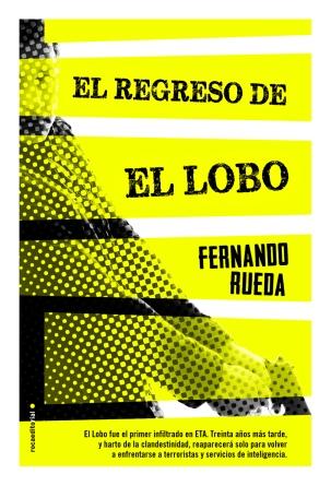 """Portada de """"El regreso de El Lobo"""" (Roca Editorial) de Fernando Rueda."""