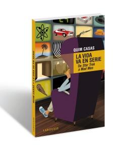 """""""La vida en serie"""" de Quim Casas."""