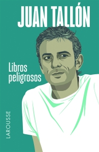 librospeligrosos_juantallon-cubierta-alta